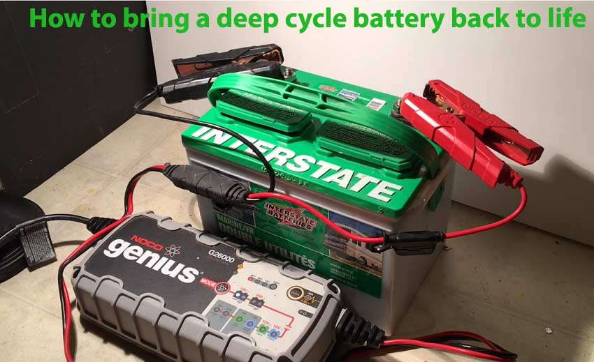 How to bring a deep cycle battery back to life