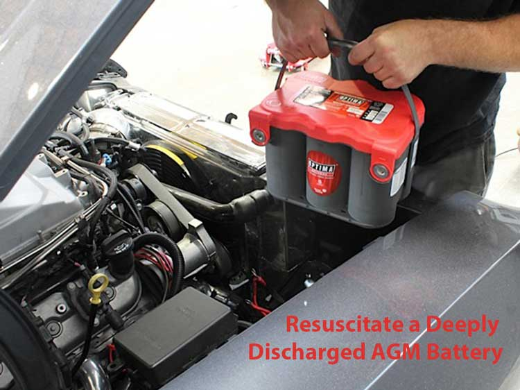 Resuscitate a Deeply Discharged AGM Battery