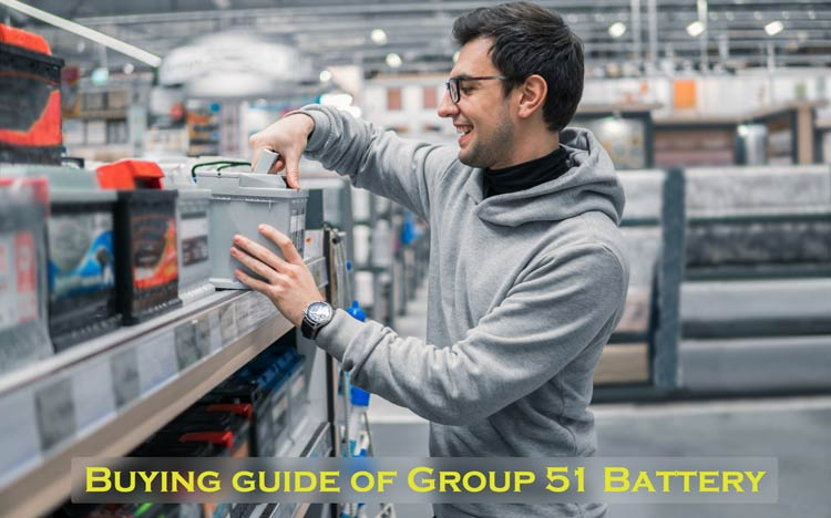 Buying guide of Group 51 Battery